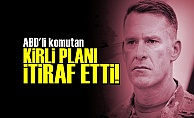 KİRLİ PLANI İTİRAF ETTİ!