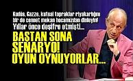'KUDÜS TEPKİLERİ SADECE BİR SENARYO'