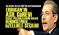 ŞENER: İSRAİL ERDOĞAN'I ÖZELLİKLE SEÇTİ...