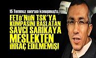 TSK KUMPASLARINI BAŞLATAN SAVCI İHRAÇ EDİLMEMİŞ!