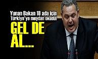TÜRKİYE'YE MEYDAN OKUDU!..