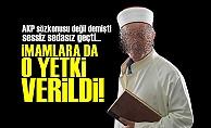 VE ARTIK İMAMLARDA YETKİLİ!