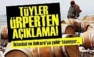 ANKARA VE İSTANBUL'A ZEHİR TAŞINIYOR!