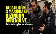 'BABA EVDE ÇIPLAK BİR ADAM VAR...'
