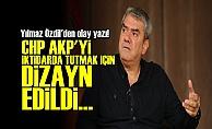 'CHP İŞGAL EDİLMİŞ BİR PARTİDİR'