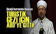 DİYANET'İN TURİSTİK GEZİSİ...