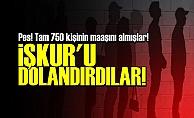 İŞKUR'U DOLANDIRDILAR!..