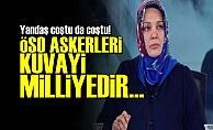 'ÖSO ASKERLERİ KUVAYİ MİLLİYEDİR'