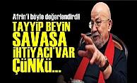'TAYYİP BEYİN SAVAŞA İHTİYACI VAR'