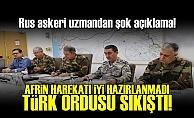 'TÜRK ORDUSU AFRİN'DE SIKIŞTI'