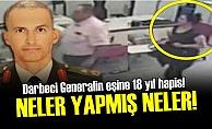 DARBECİ GENERALİN EŞİNE 18 YIL...