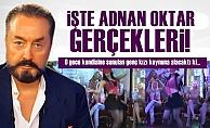 İŞTE ADNAN OKTAR GERÇEKLERİ!
