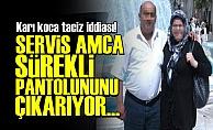 'SERVİS AMCA PANTOLUNUNU ÇIKARIYOR'