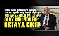 SKANDAL VALİ'NİN OLAY GÖRÜNTÜLERİ...