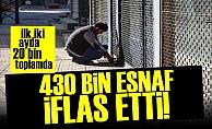 AKP EKONOMİSİ! 430 BİN ESNAF İFLAS ETTİ...