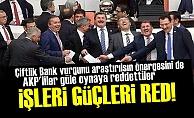 AKP YİNE VURGUN ARAŞTIRILSIN İSTEMEDİ!