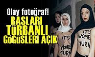 BAŞLARI KAPALI GÖĞÜSLERİ AÇIK!..