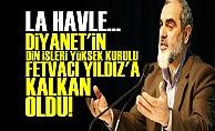 DİYANET FETVACI YILDIZ'A SAHİP ÇIKTI!
