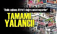 'İHALE AŞKINA AFRİN'İ DOĞRU ANLATMIYORLAR'