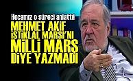'İSTİKLAL MARŞI MİLLİ MARŞ DİYE YAZILMADI'