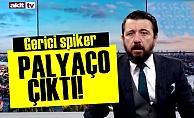 SPİKER PALYAÇO ÇIKTI!