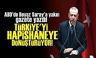 'TÜRKİYE'Yİ HAPİSHANE'YE DÖNÜŞTÜRÜYOR'