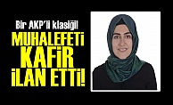 AKP'Lİ BAŞKAN MUHALEFETİ 'KAFİR' İLAN ETTİ!