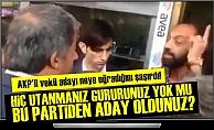 AKP'Lİ VEKİL ADAYI NEYE UĞRADIĞINI ŞAŞIRDI!