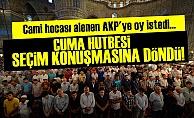 CAMİ HOCASI ALENEN OY İSTEDİ!