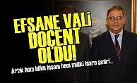 EFSANE VALİ 'DOÇENT' OLDU!
