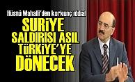 'SURİYE SALDIRISI TÜRKİYE'YE DÖNECEK'