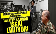 TÜRKİYE İŞGAL EDİLİYOR, AKP SEYREDİYOR!