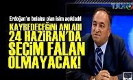 '24 HAZİRAN'DA SEÇİM FALAN OLMAYACAK'