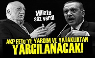 AKP FETÖ'YE YARDIMDAN YARGILANACAK!