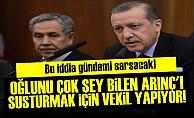'ARINÇ'I SUSTURMAK İÇİN OĞLU VEKİL YAPILIYOR'