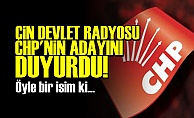 CHP'NİN ADAYINI ÇİN DUYURDU!