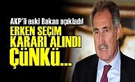 ERKEN SEÇİM KARARININ NEDENİNİ AÇIKLADI!