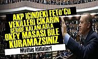 'FETÖ'YÜ HERKES BİLİYORDU AMA..:'
