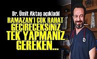 RAMAZAN'I ÇOK RAHAT GEÇİRECEKSİNİZ...