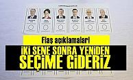 '2 Sene Sonra Yeniden Seçime Gideriz'