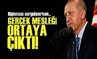 ERDOĞAN GERÇEK MESLEĞİ ORTAYA ÇIKTI!