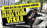AKP'nin Lamborghini'lİ Vekiline Sert Sözler!