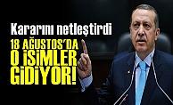 Erdoğan Kararını Verdi! Tarih 18 Ağustos...