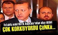 'Erdoğan O Gün Çok Korkuyordu Çünkü...'