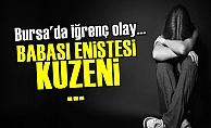 Günün En İğrenç Haberi Bursa'dan!