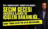 Seçim Gecesi Anadolu Ajansı ve İçişleri Bakanlığı...