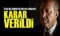 Erdoğan, Yola Bu İsimlerle Devam Edecek!