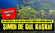 Erdoğan'a 'Gül Köşkü'