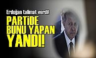 Erdoğan'dan Olay Talimat!