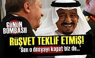 Suudlardan Erdoğan'a Rüşvet Teklifi!